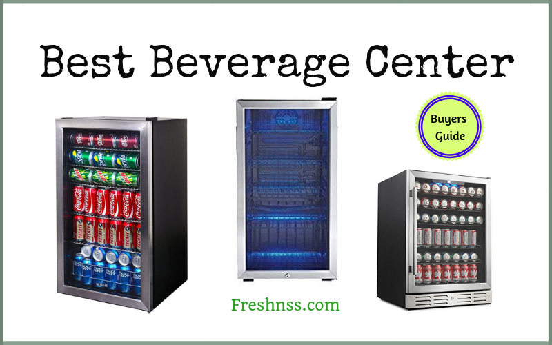 Best Beverage Center Reviews (2020 Buyers Guide)