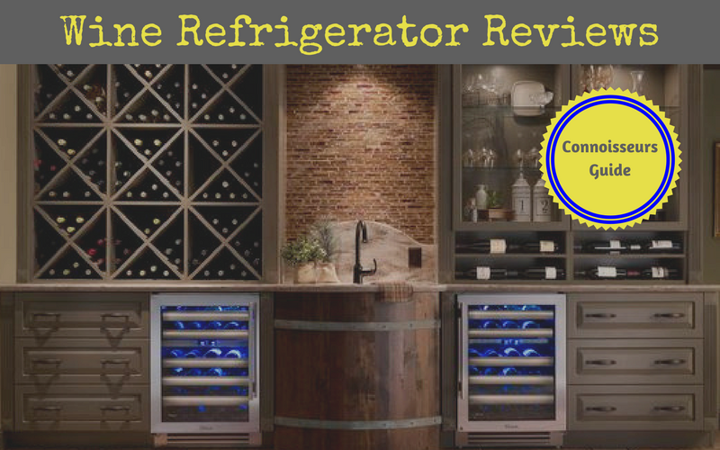 Best Wine Cellars Reviews: Refrigerators & Coolers (2018 Connoisseurs Guide)