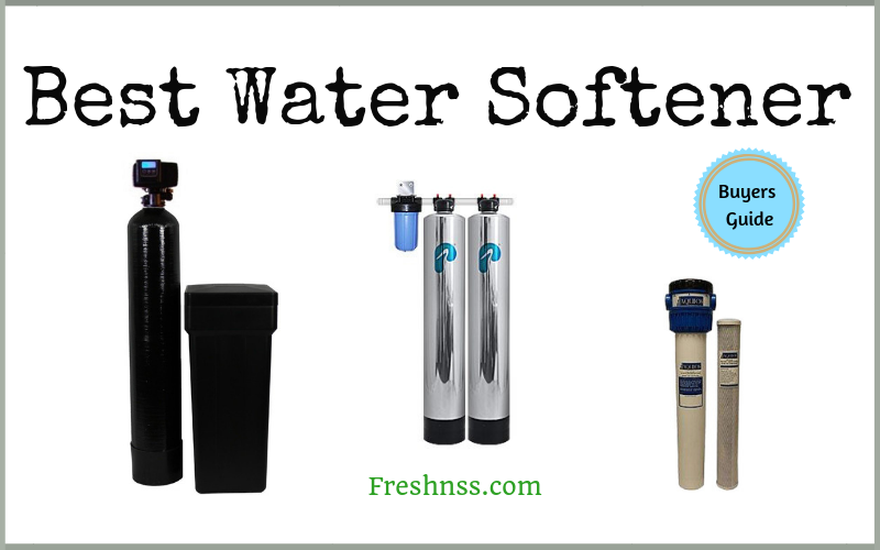 Best Water Softeners Review (2020 Buyers Guide)