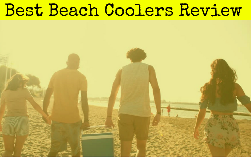 Best Beach Coolers Review of 2018