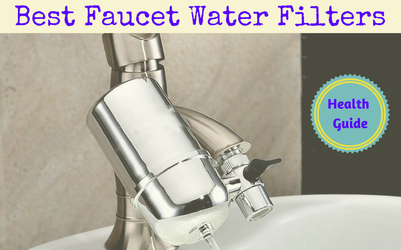Best Faucet Water Filter Reviews of 2019
