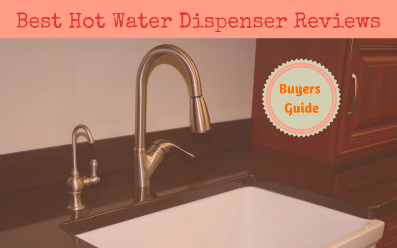 Best Hot Water Dispenser Reviews of 2018