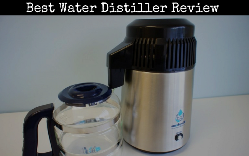 Best Water Distiller Review of 2018