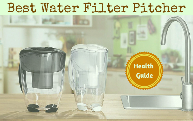 Best Water Filter Pitcher Reviews of 2019