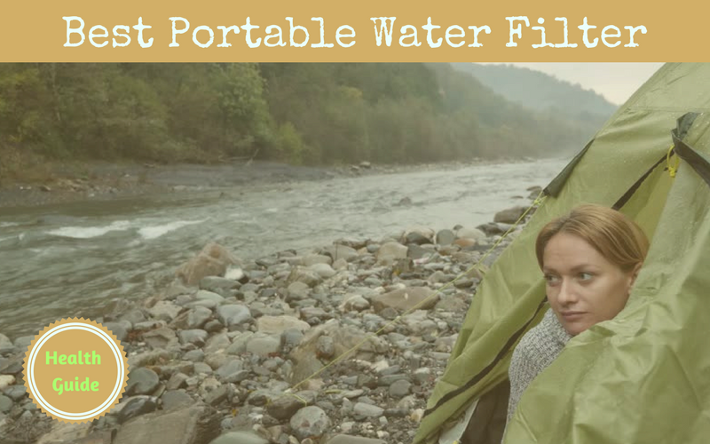 Best Portable Water Filter Reviews of 2018