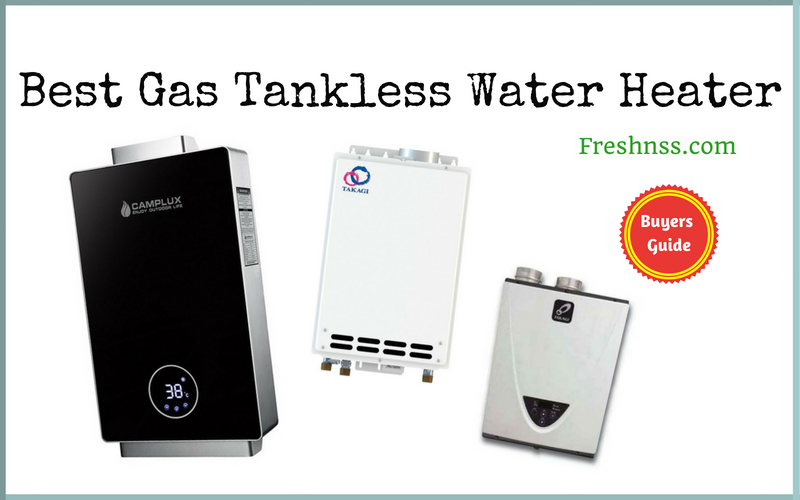 Best Gas Tankless Water Heater Reviews of 2019