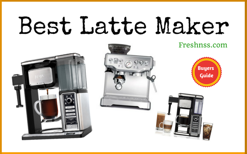 Best Latte Maker Reviews of 2018