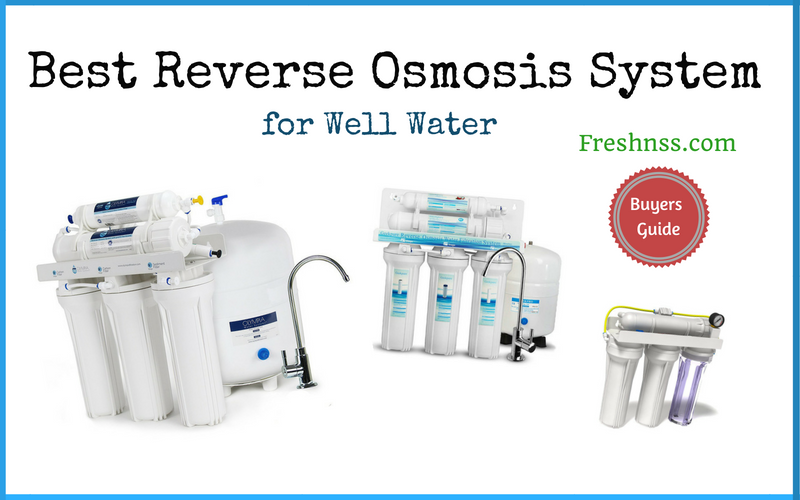 Best Reverse Osmosis System for Well Water of 2019
