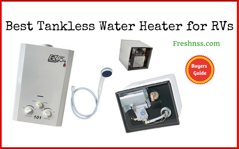 Best Tankless Water Heater for RV Reviews of 2019