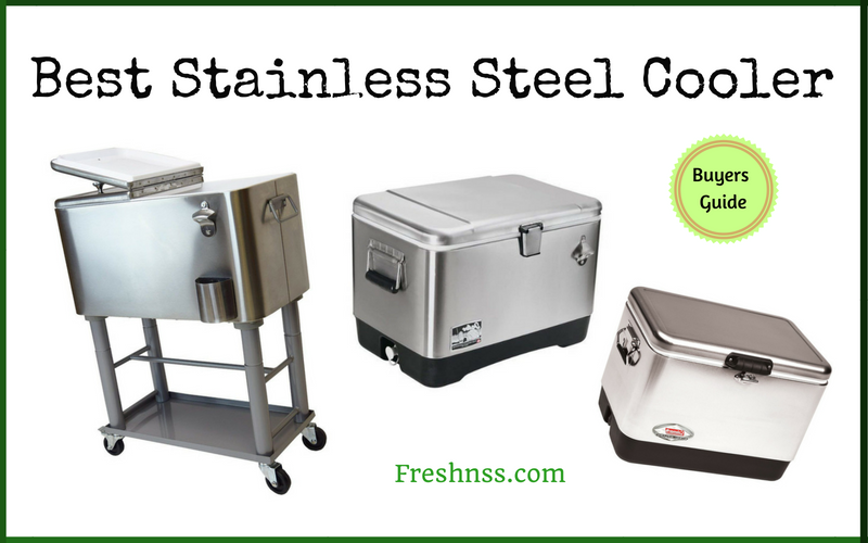 Best Stainless Steel Cooler (2020 Buyers Guide)