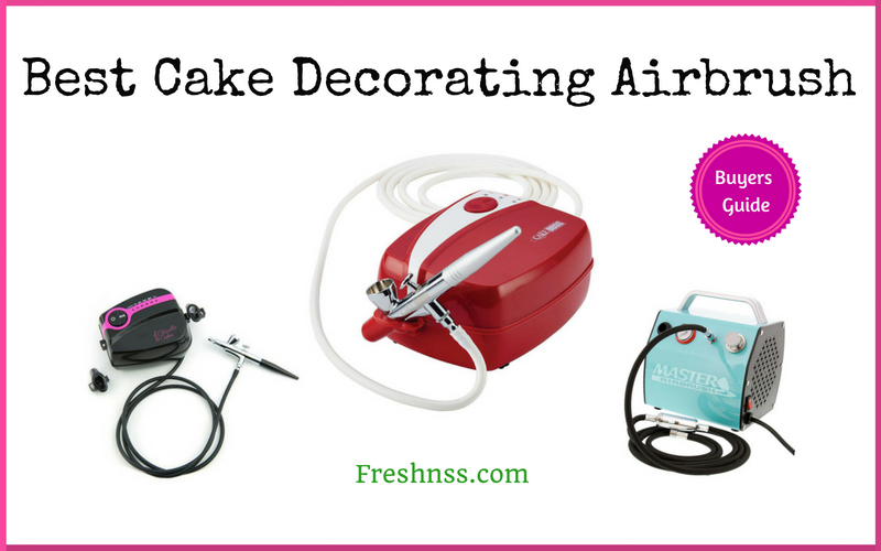 Best Cake Decorating Airbrush Reviews of 2018