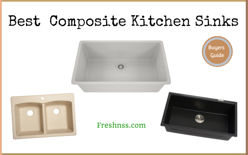 Best Composite Kitchen Sinks Reviews of 2018