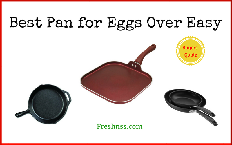 Best Pan for Eggs Over Easy (2020 Buyers Guide)