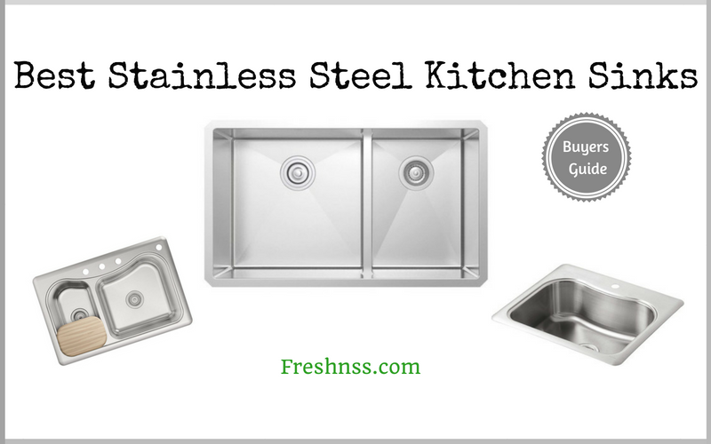 Best Stainless Steel Kitchen Sinks Reviews (2020 Buyers Guide)