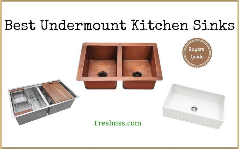 Best Undermount Kitchen Sinks Reviews of 2018