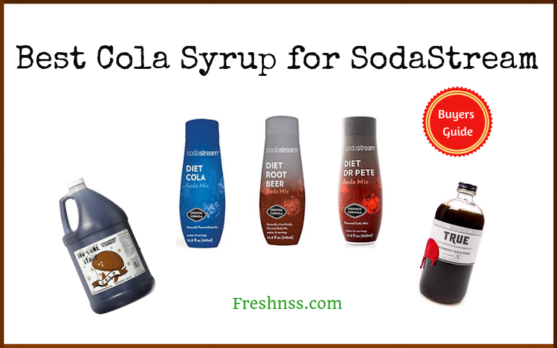 Best Cola Syrup for SodaStream (2020 Buyers Guide)
