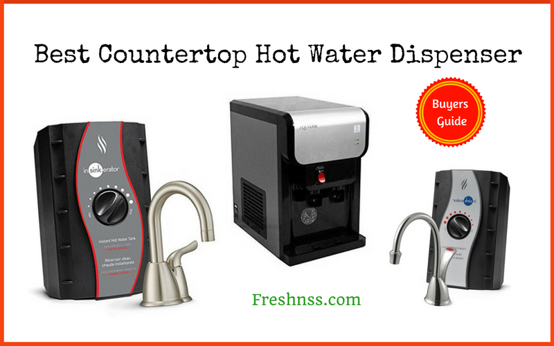 Best Countertop Hot Water Dispenser Reviews Of 2018