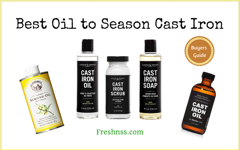 Best Oil to Season Cast Iron (2020 Buyers Guide)