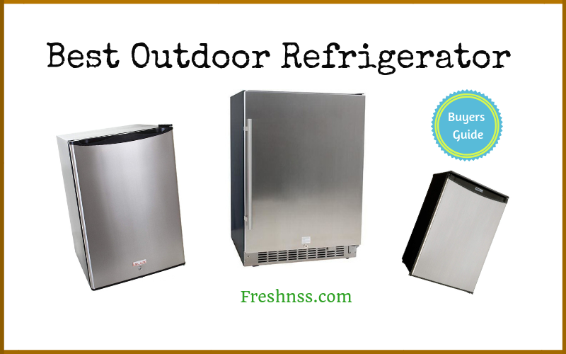 Best Outdoor Refrigerator Reviews (2020 Buyers Guide)