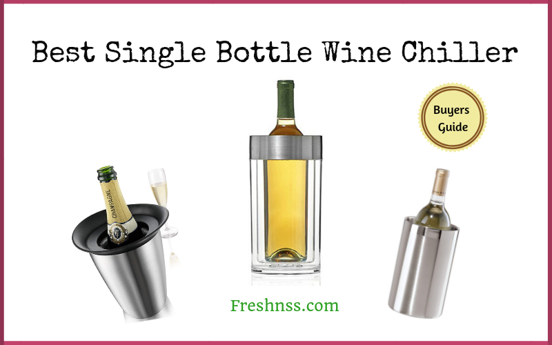 Best Single Bottle Wine Chiller Reviews (2020 Buyers Guide)