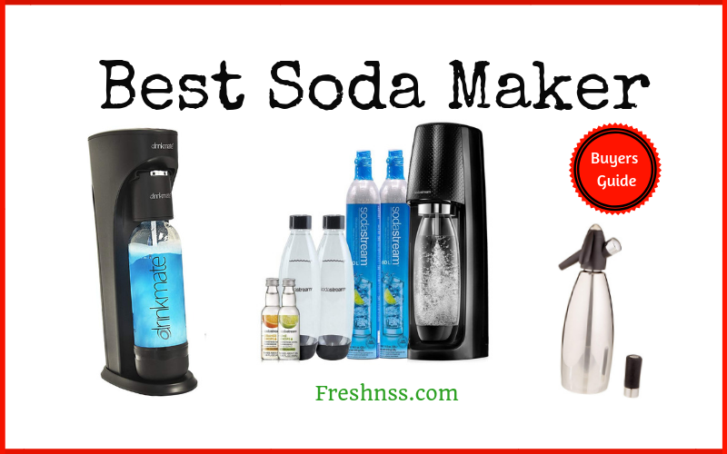 Best Soda Maker Reviews (2020 Buyers Guide)