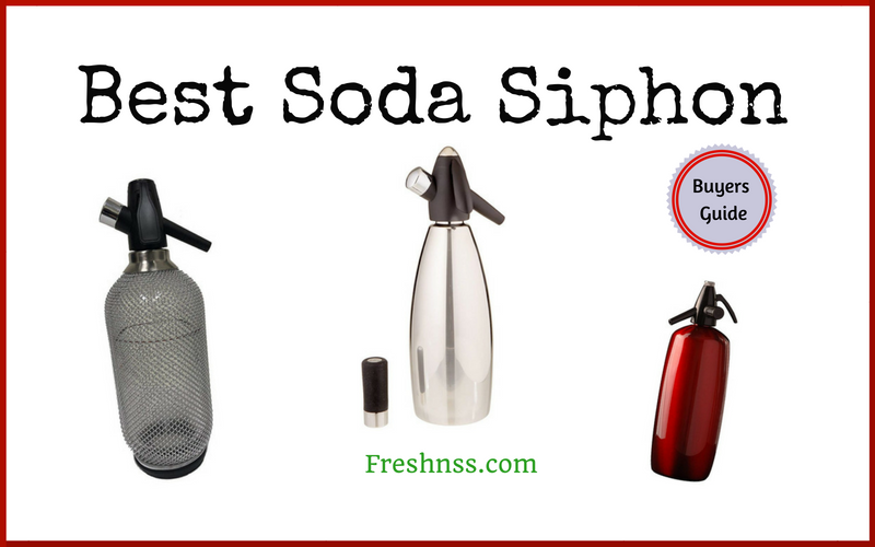 Best Soda Siphon Reviews (2020 Buyers Guide)