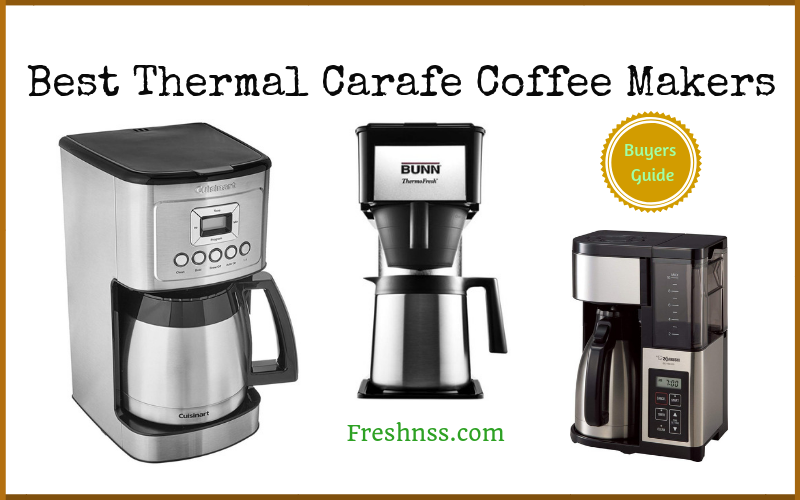 Best Thermal Carafe Coffee Makers Reviews Of 2019 Freshnss