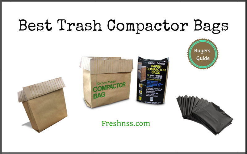 Best Trash Compactor Bags Of 2019