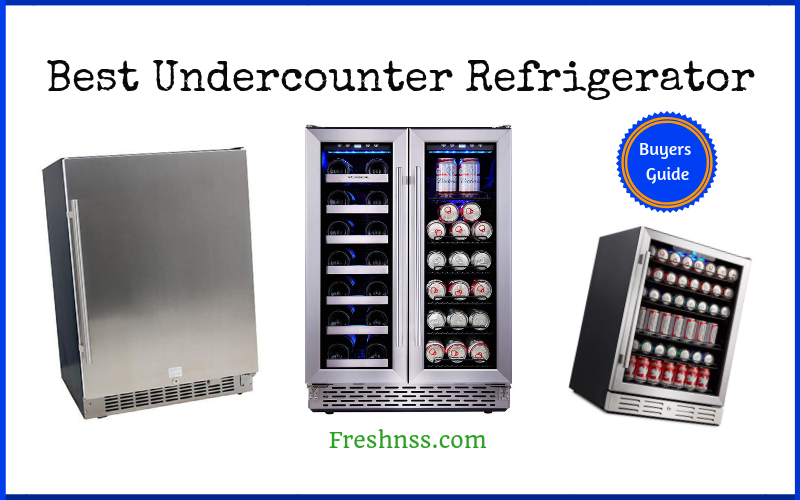 Best Undercounter Refrigerator Reviews of 2018