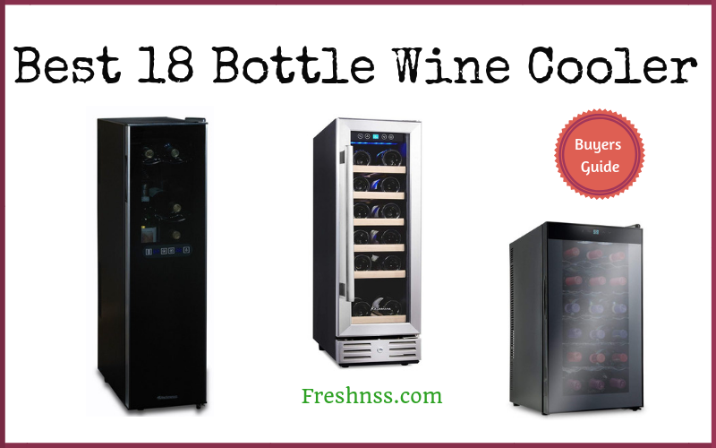 Best 18 Bottle Wine Cooler Reviews (2020 Buyers Guide)