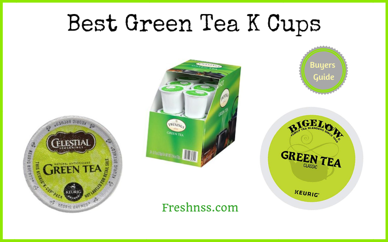 Best Green Tea K Cups (2020 Buyers Guide)