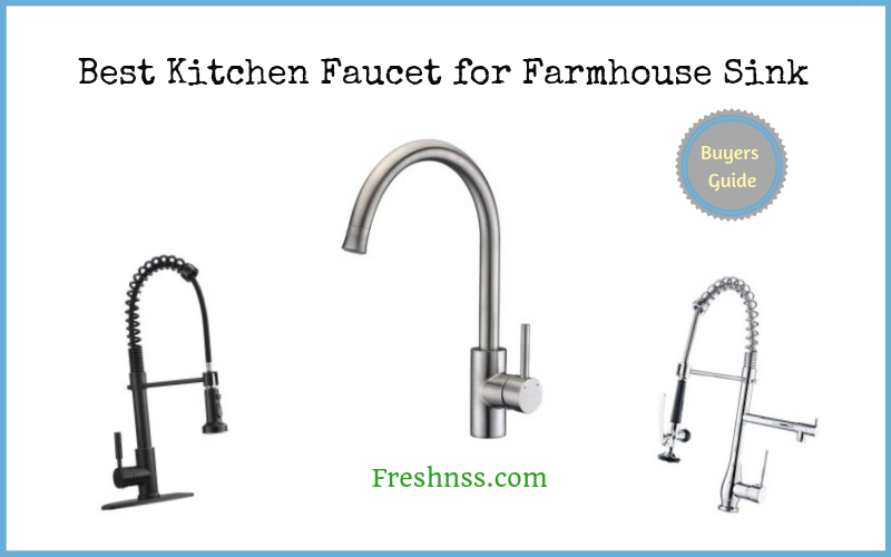Best Kitchen Faucet for Farmhouse Sink (2020 Buyers Guides)
