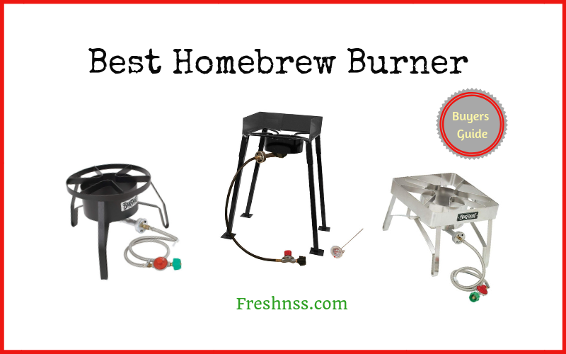 Best Homebrew Burner Reviews (2020 Buyers Guide)