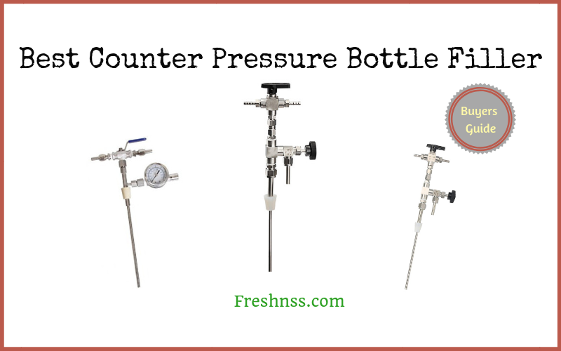 Best Counter Pressure Bottle Filler (2020 Buyers Guide)
