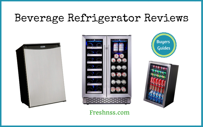 The Best Beverage Refrigerator Reviews and Buyers Guides of 2020