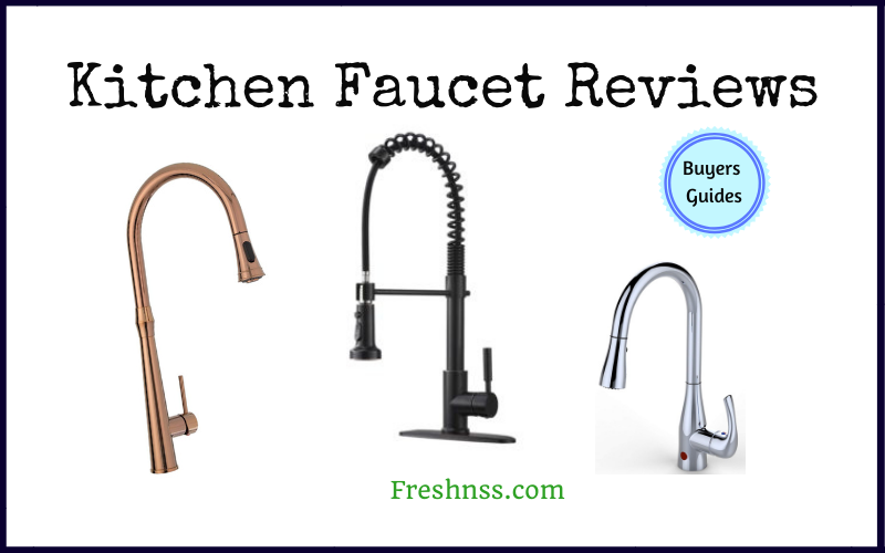 The Best Kitchen Faucet Reviews and Buyers Guides of 2020