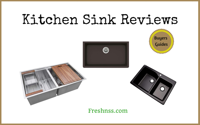 The Best Kitchen Sink Reviews and Buyers Guides of 2020