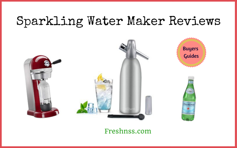 The Best Sparkling Water Maker Reviews and Buyers Guides of 2020