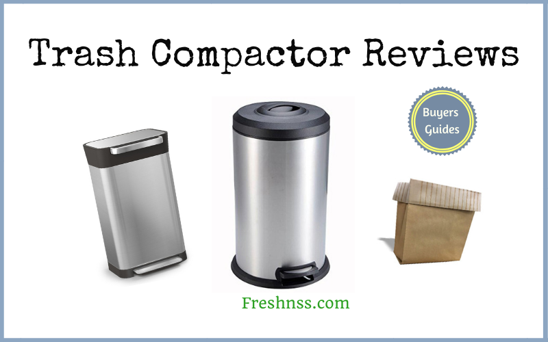 The Best Trash Compactor Reviews and Buyers Guides of 2020