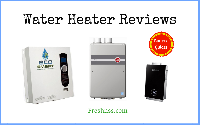 The Best Water Heater Reviews and Buyers Guides of 2020