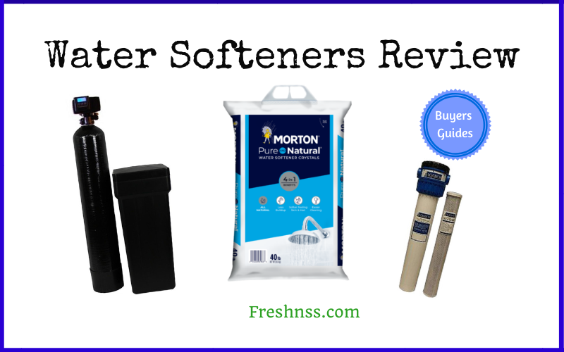 The Best Water Softerner Reviews and Buyers Guides of 2020