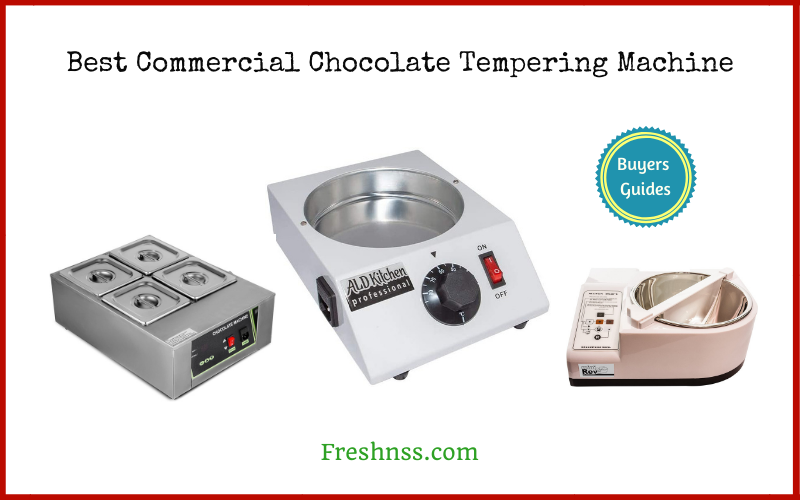 Best Commercial Chocolate Tempering Machine (2020 Buyers Guide)