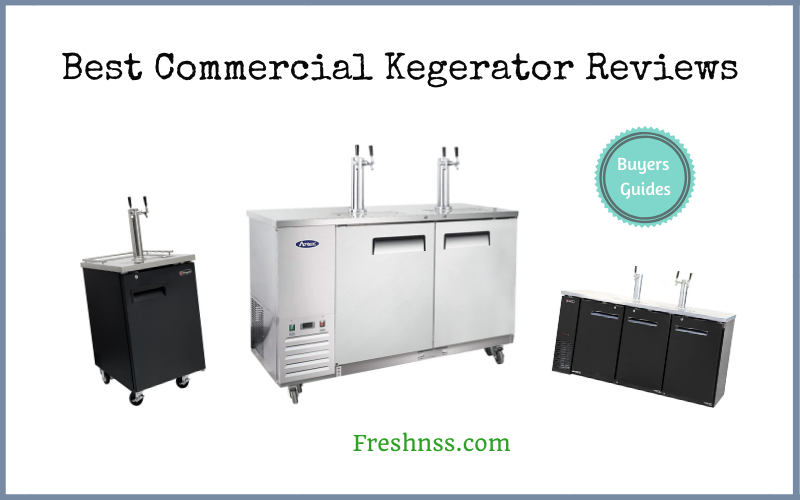 Best Commercial Kegerator Reviews (2020 Buyers Guide)
