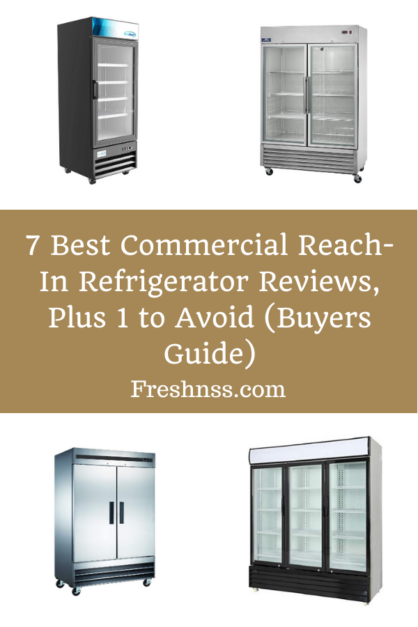 Best Commercial Reach-In Refrigerator Reviews