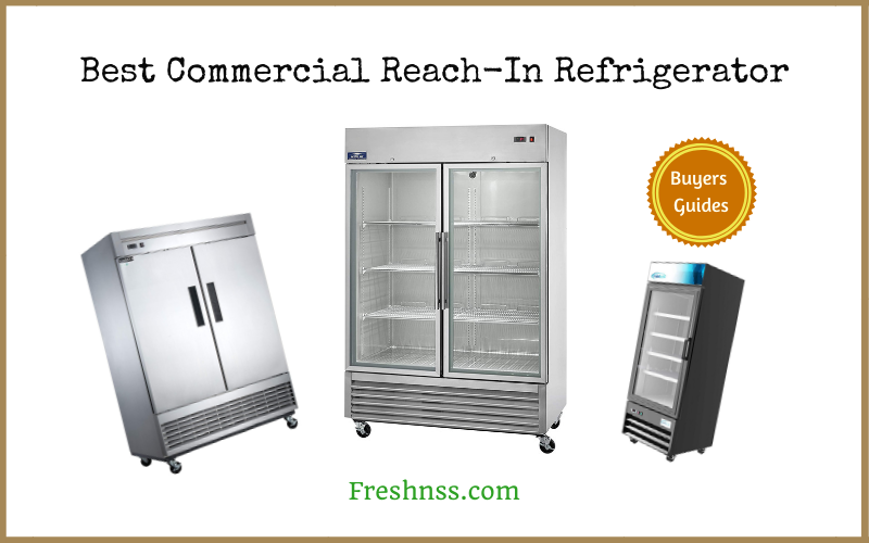 Best Commercial Reach In Refrigerator Reviews (2020 Buyers Guide)