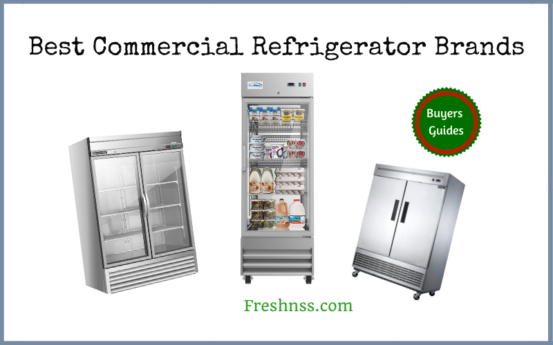 Best Commercial Refrigerator Brands (2020 Buyers Guide)