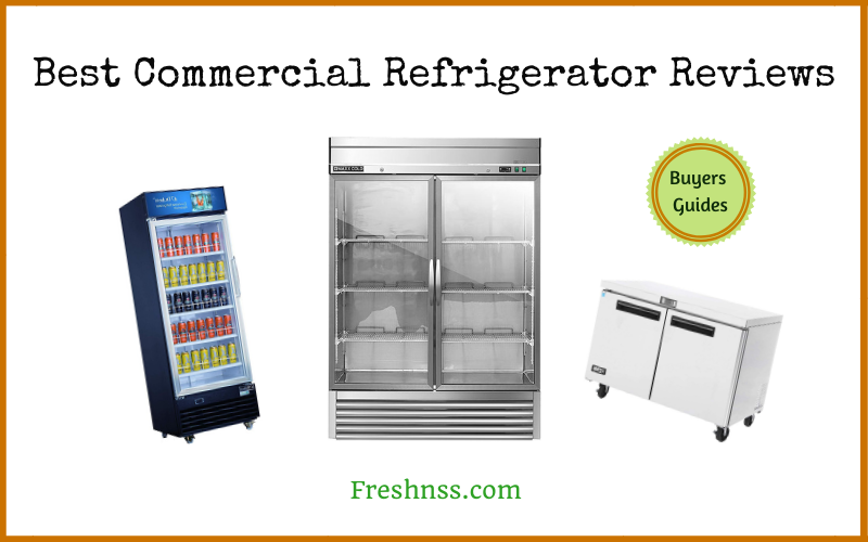 Best Commercial Refrigerator Reviews (2020 Buyers Guide)