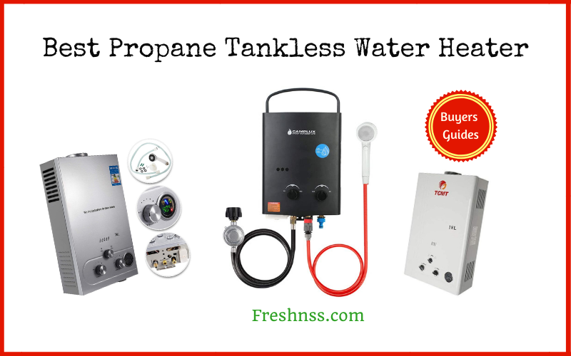 Best Propane Tankless Water Heater Review (2020 Buyers Guide)