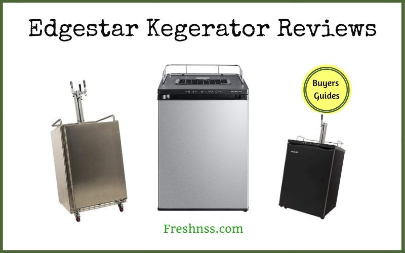 Edgestar Kegerator Reviews (2020 Buyers Guide)