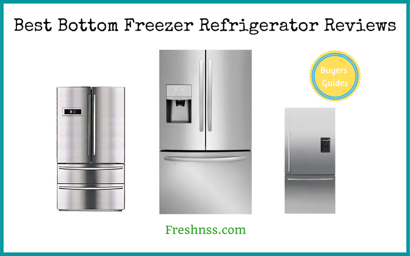 Best Bottom Freezer Refrigerator Reviews (2020 Buyers Guide)